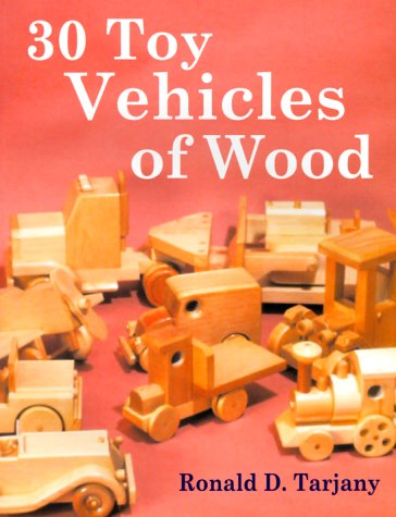 9780967466828: 30 Toy Vehicles of Wood
