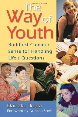 The Way of Youth: Buddhist Common Sense: Daisaku Ikeda.