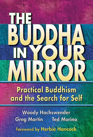 9780967469713: The Buddha in Your Mirror: Practical Buddhism and the Search for Self