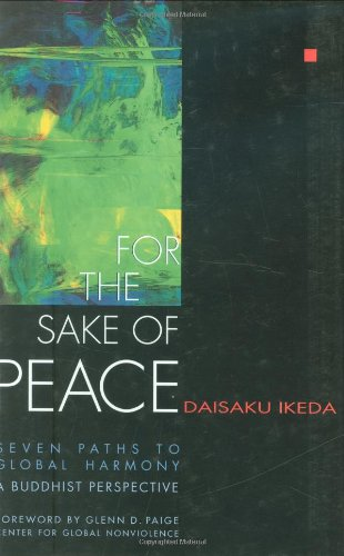 For the Sake of Peace: Daisaku Ikeda
