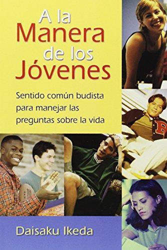 9780967469737: A La Manera De Los Jovenes / The Way of Youth: Sentido Comun Budista Para Manejar Las Preguntas Sobre LA Vida / Buddhist Common Sense for Handling Life's Questions