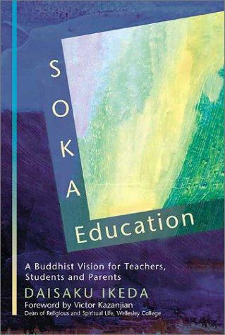 9780967469744: Soka Education: A Buddhist Vision for Teachers, Students & Parents
