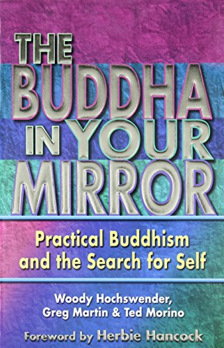9780967469782: The Buddha in Your Mirror: Practical Buddhism and the Search for Self