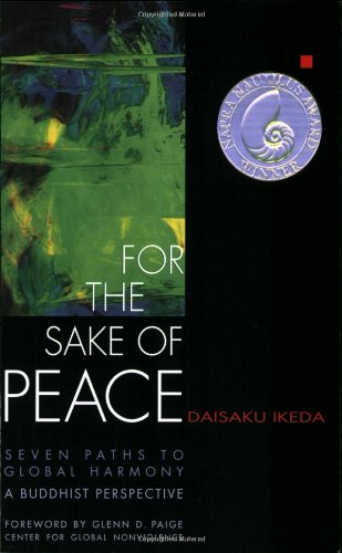 9780967469799: For the Sake of Peace: Seven Paths to Global Harmony: A Buddhist Perspective