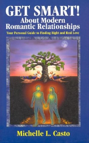 9780967470405: Get Smart! About Modern Romantic Relationships: Your Personal Guide to Finding Right and Real Love