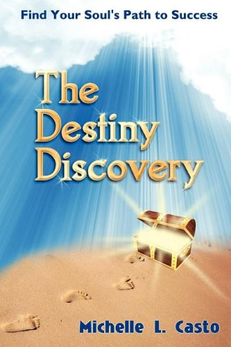 9780967470498: The Destiny Discovery: Find Your Soul's Path to Success