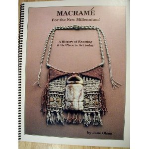 9780967470603: Macrame: For the New Millennium! A History of Knotting & Its Place in Art Tod...