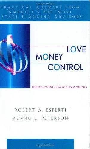 9780967471464: Love, Money, Control: Reinventing Estate Planning