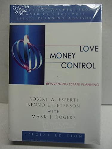 9780967471471: Love, Money, Control: Reinventing Estate Planning