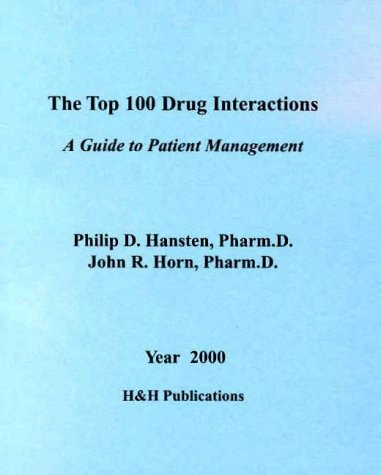 9780967471808: The Top 100 Drug Interactions: A Guide to Patient Management