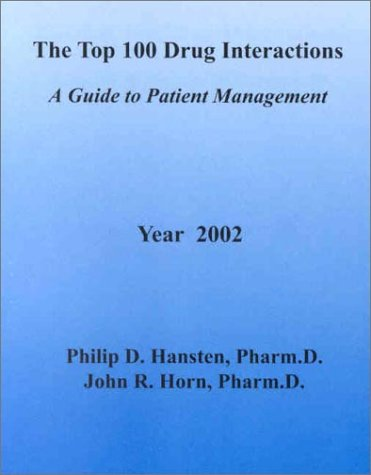 9780967471839: The Top 100 Drug Interactions: A Guide to Patient Management