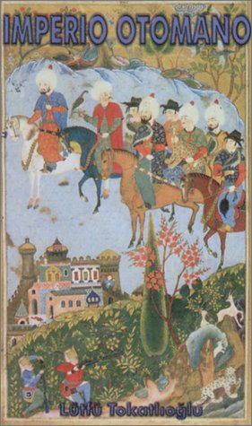 Imperio Otomano(Ottoman Empire) (Spanish Edition): Prof.Dr.Lutfu Tokatlioglu