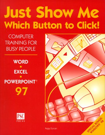 Just show me which button to click!: Peggy Duncan