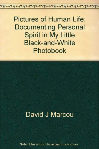9780967474090: Pictures of Human Life: Documenting Personal Spirit in My Little Black-and-White Photobook
