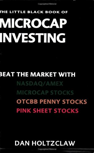 9780967475820: The Little Black Book of Microcap Investing: Beat the Market with NASDAQ/AMEX Microcap Stocks, OTCBB Penny Stocks, and Pink Sheet Stocks
