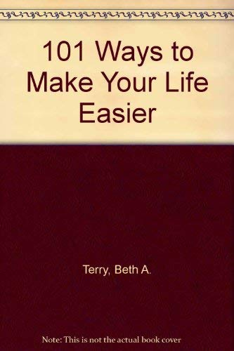 9780967476919: 101 Ways to Make Your Life Easier