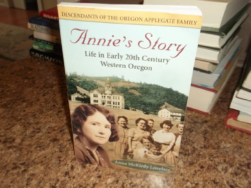 Annie's story: Life in early 20th century Western Oregon: Lovelace, Anna McKirdy