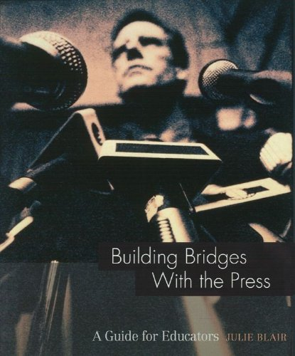 9780967479514: Building Bridges with the Press (A Guide for Educators) (Guide for Educators Series)