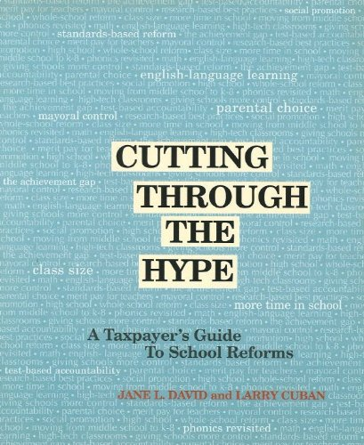 Cutting Through the Hype: A Taxpayer's Guide to School Reforms (096747955X) by Jane L. David; Larry Cuban