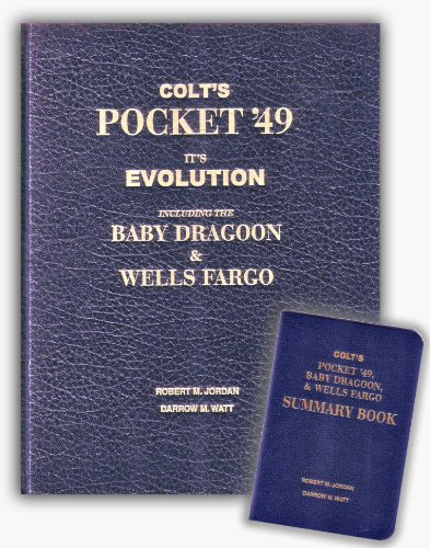 9780967481609: Colt's Pocket '49: It's [sic] evolution including the Baby Dragoon & Wells Fargo : manufactured by Colt's Patent Fire-Arms Manufacturing Co., ... of counterfeits and patent infringements
