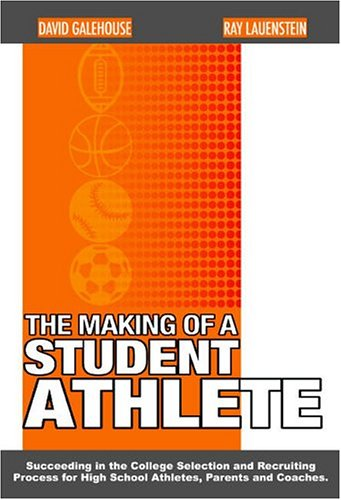 The Making of a Student Athlete: Ray Lauenstein; Dave Galehouse