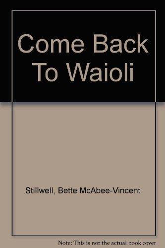 9780967482903: Come Back to Wai'oli : A Brief History of The Salvation Army Wai'oli Tea Room Manoa Valley - Honolulu Hawaii