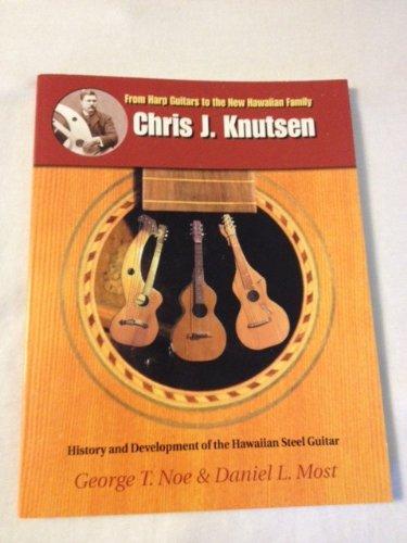 9780967483306: Chris J. Knutsen: From Harp Guitars to the New Hawaiian Family