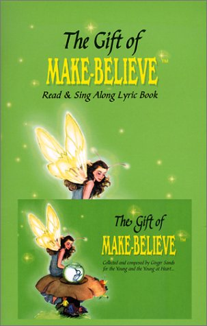 9780967484952: The Gift of Make-Believe: Read & Sing Alon Lyric Book