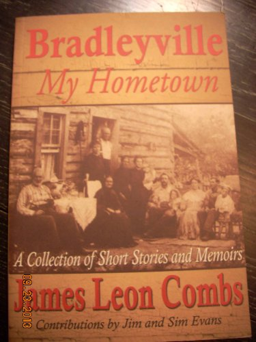 Bradleyville My Hometown a Collection of Short: Combs, James Leon