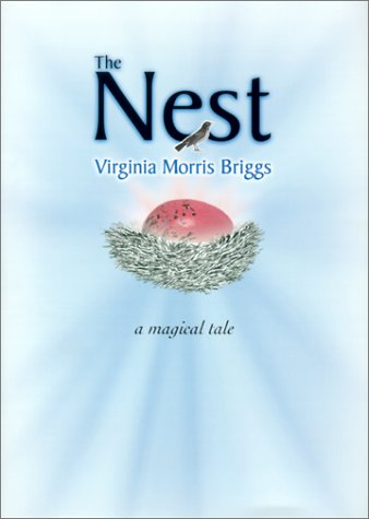 The Nest: A Magical Tale, (SIGNED COPY): Briggs, Virginia Morris