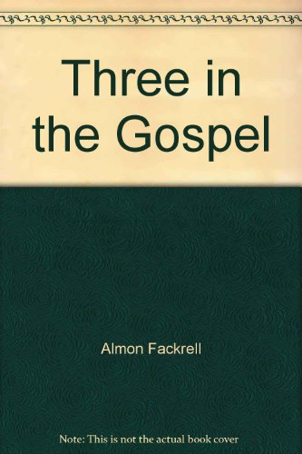 9780967487007: Three in the Gospel