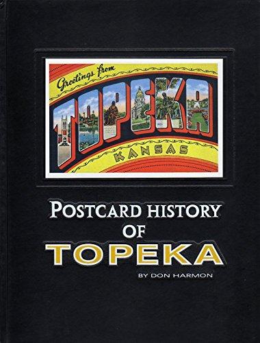 9780967487403: Postcard history of Topeka: Postcard views of twentieth century Topeka