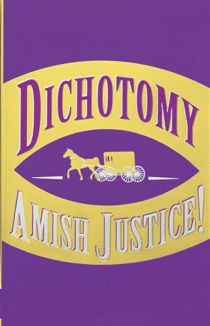 9780967487700: Dichotomy: Amish Justice