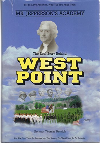 9780967487908: Mr. Jefferson's academy: The real story behind West Point