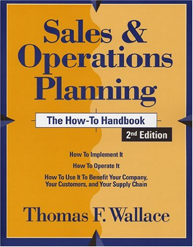 9780967488448: Sales & Operations Planning: The How-to Handbook, 2nd Edition