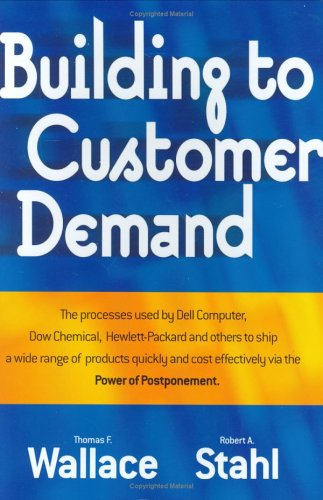 Building to Customer Demand: Thomas F. Wallace; Robert A. Stahl
