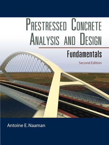 Prestressed Concrete Analysis and Design: Fundamentals