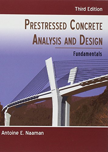 Prestressed Concrete Analysis and Design Third Edition: Naaman, Antoine E.