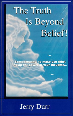 9780967495415: The Truth Is Beyond Belief!