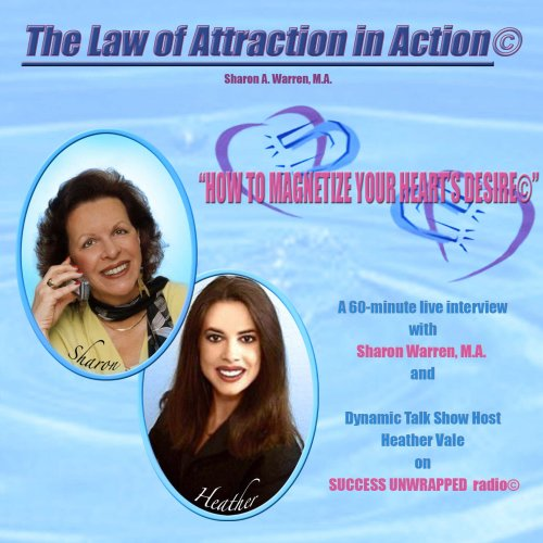 9780967499000: The Law of Attraction In Action-How To Magnetize Your Heart's Desire