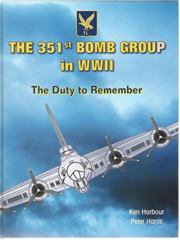 9780967500379: The 351st Bomb Group in WWII: The Duty to Remember, 1942-1945
