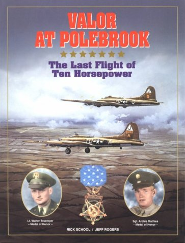 Valor at Polebrook, The Last Flight of Ten Horsepower (SIGNED copy)
