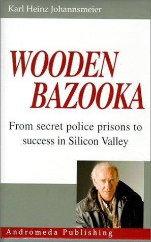 Wooden Bazooka: Johannsmeier, Karl Heinz