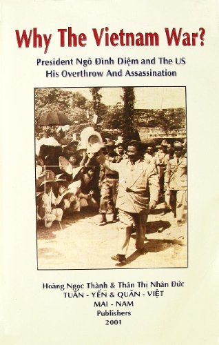 President Ngo Dinh Diem and the US: His Overthrow and Assasination: Hoang Ngoc Thanh
