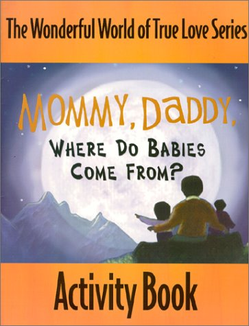 9780967506807: Mommy, Daddy, Where Do Babies Come From? : Activity Book