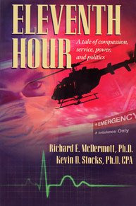 9780967507224: Eleventh Hour : A Tale of Compassion, Service, Power, and Politics