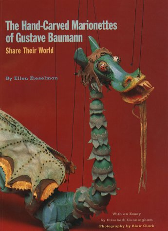 The Hand-Carved Marionettes of Gustave Baumann : Share Their World
