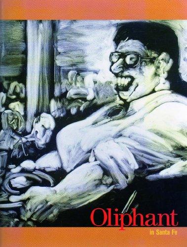 Oliphant in Santa Fe: Oliphant, Patrick / Joseph Traugott / Wanda M. Corn
