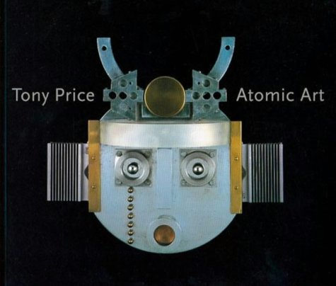 9780967510675: Tony Price: Atomic Art