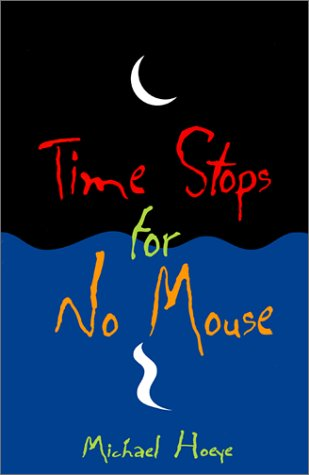 9780967511115: Time Stops for No Mouse: A Hermux Tantamoq Adventure